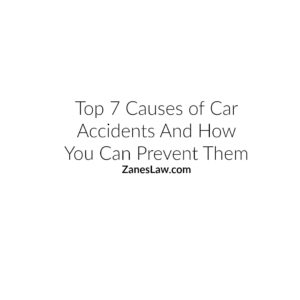 Top Seven Causes of Car Accidents And How You Can Prevent Them